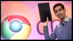 Sundar Pichai and a Chrome OS Device