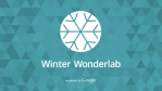 Google's Winter Wonderlab